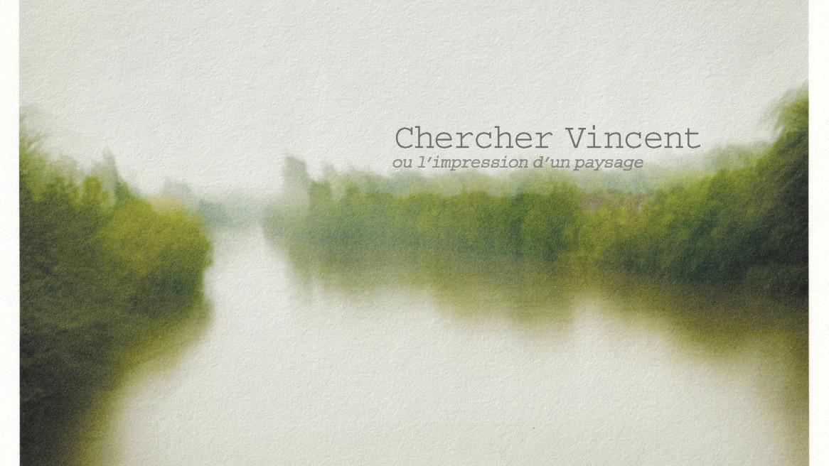 Chercher Vincent  de Sébastien Siraudeau
